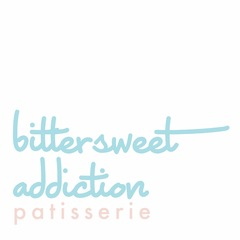 Bittersweet Addiction Patisserie