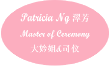 Master of Ceremony - Patricia Ng